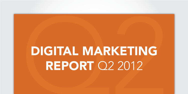 Digital Marketing Report for Q2, 2012