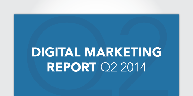 Digital Marketing Report for Q2, 2014