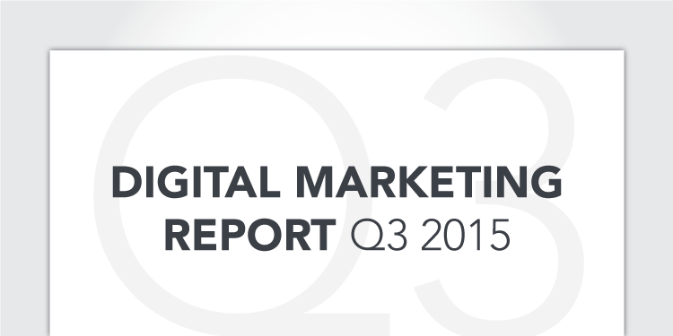 Digital Marketing Report: Q3 2015