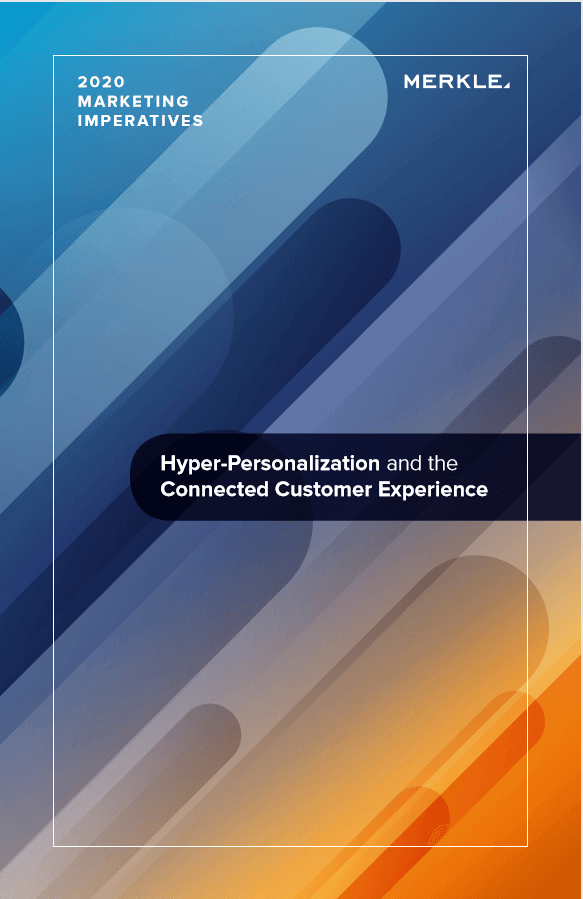 Hyper-personalization and the Connected Customer Experience