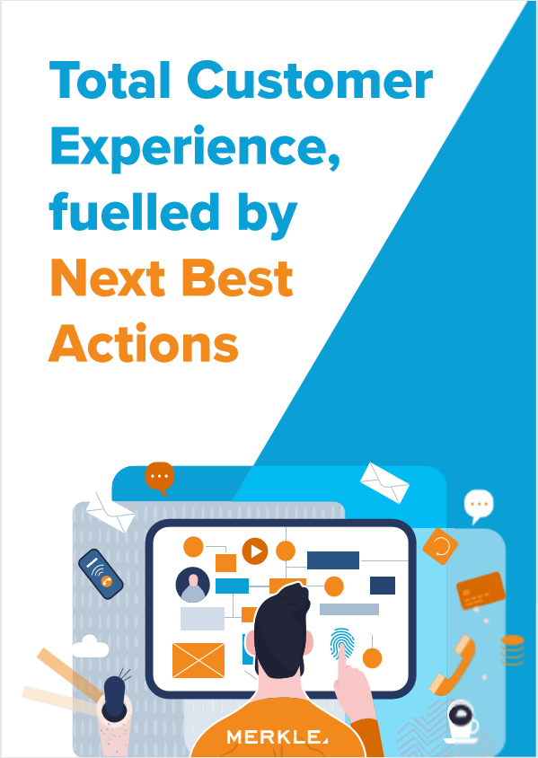 Total Customer Experience, fuelled by Next Best Actions
