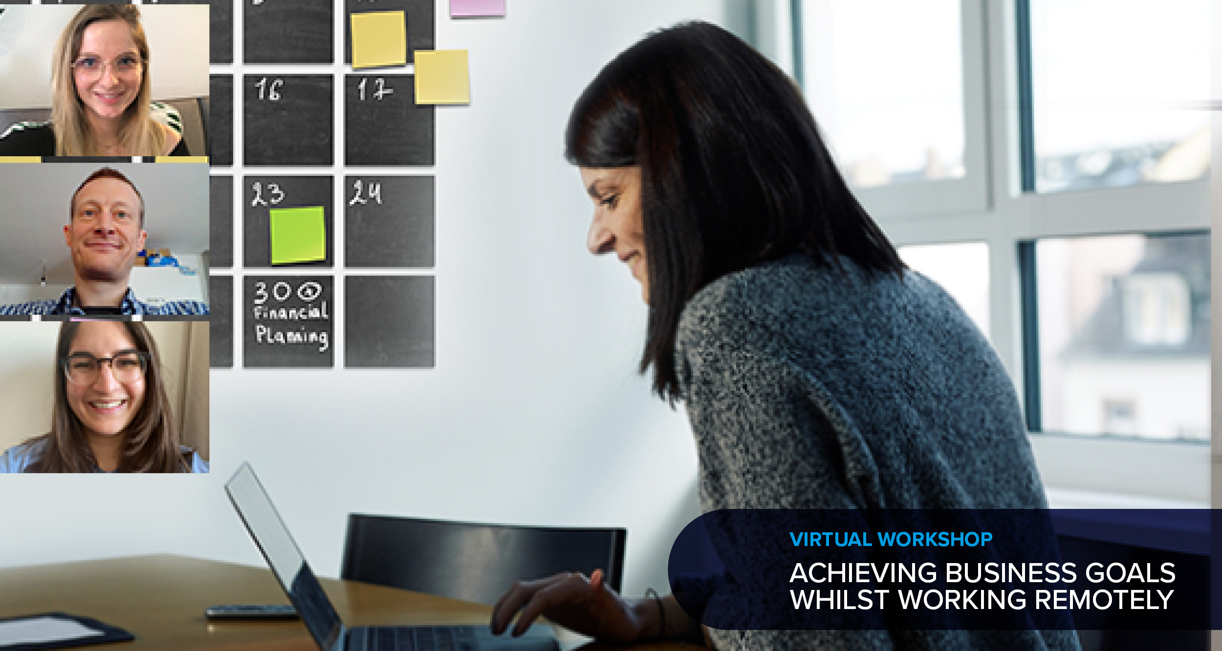 Virtual workshop: Achieving business goals whilst working remotely