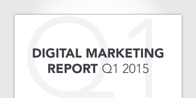Digital Marketing Report: Q1 2015