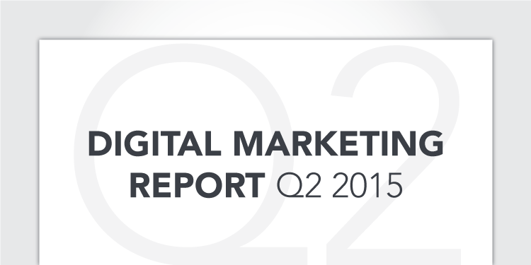 Digital Marketing Report, Q2 2015