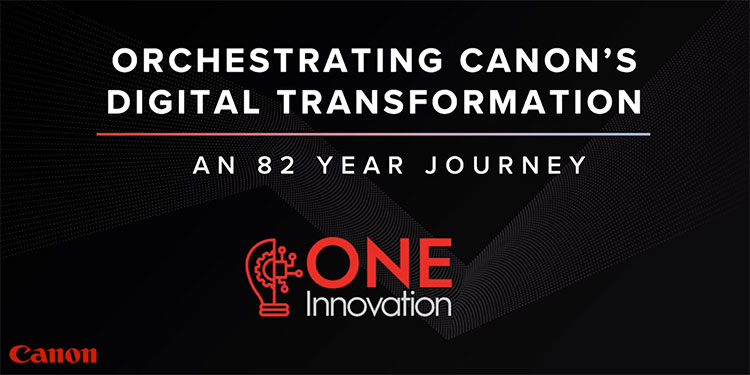 Orchestrating Canon's Digital Transformation - an On-Demand Webinar