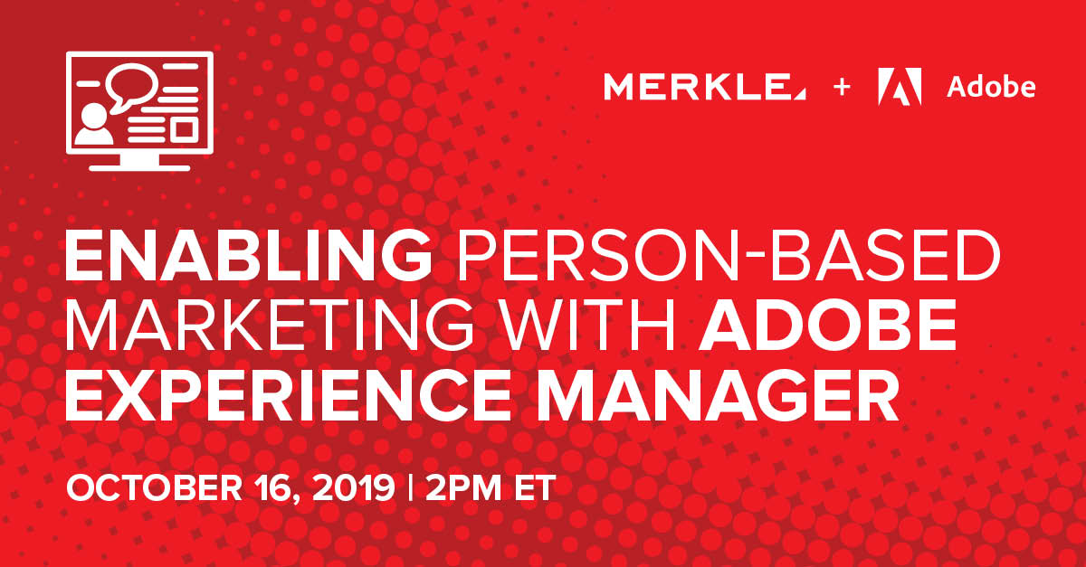 Enabling Person-Based Marketing with Adobe Experience Manager