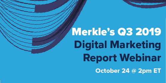 Merkle's Q3 2019 Digital Marketing Report Webinar
