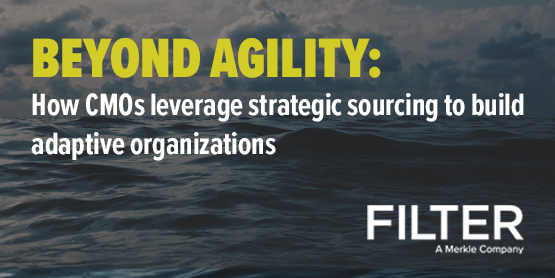 BEYOND AGILITY: How CMOs Leverage Strategic Sourcing to Build Adaptive Organizations That Survive and Thrive Through Uncertainty