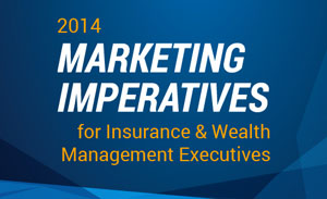 Marketing Imperatives for Insurance and Wealth Management Executives